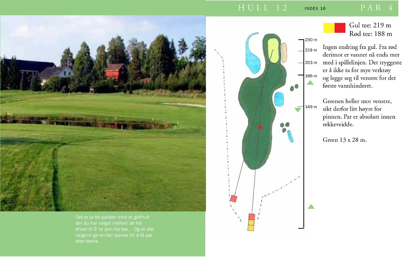 Hull 12 (Par 4, Indeks 16)